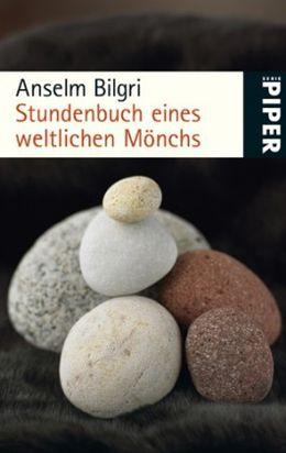 Buch Anselm Bilgri Stundenbuch eines weltlichen Mönchs
