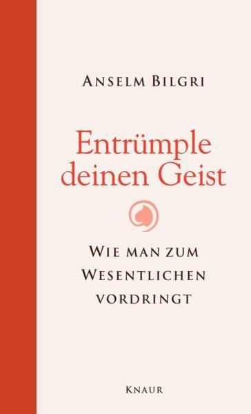 Buch Anselm Bilgri - Entrümple deinen Geist